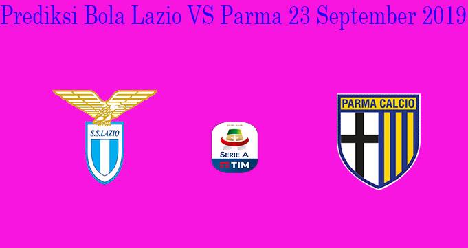 Prediksi Bola Lazio VS Parma 23 September 2019