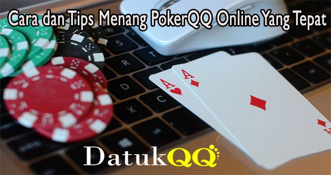 Cara dan Tips Menang PokerQQ Online Yang Tepat
